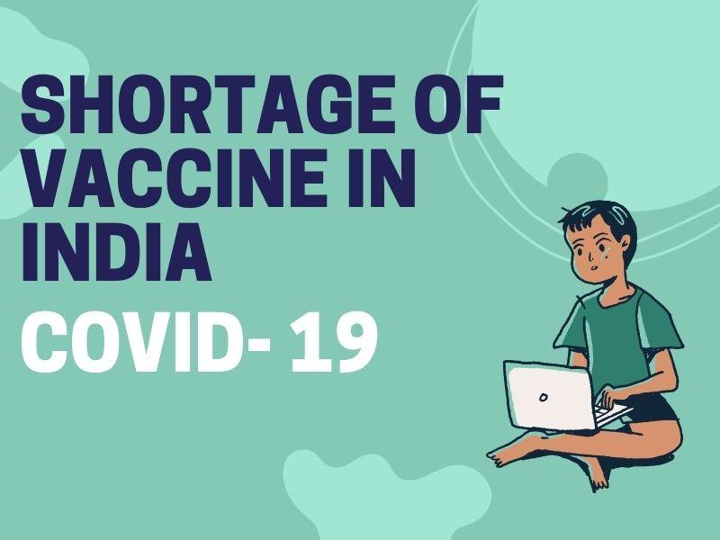 SHORTAGE OF VACCINE IN INDIA | COVID-19 updates