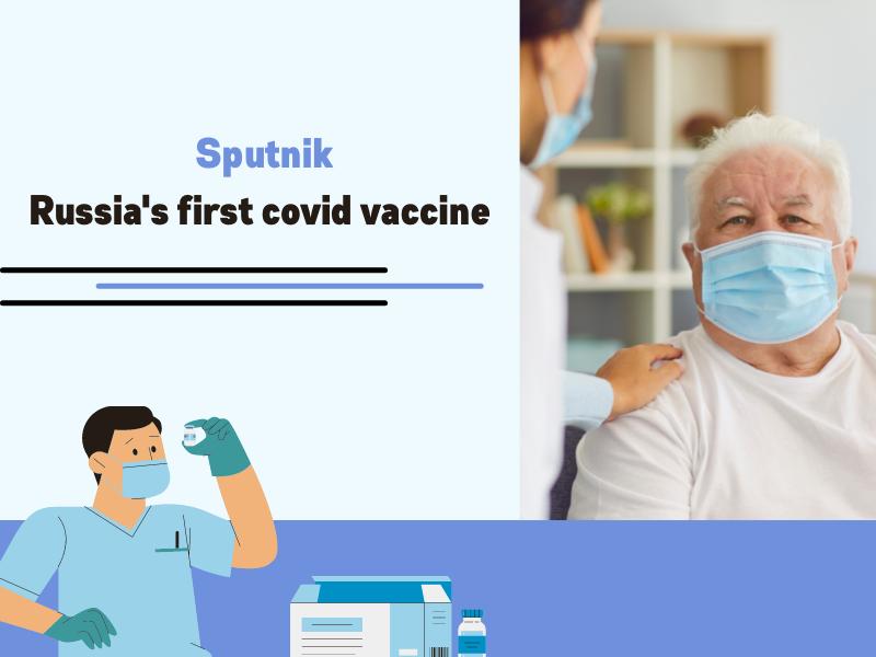 Sputnik – Russia's first covid vaccine